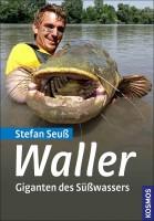 Stefan Seuß- Waller Giganten des Süßwassers